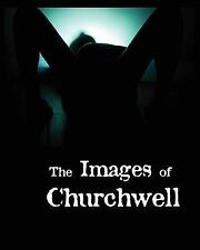 The Images of Churchwell by Thomas Churchwell (2011, Paperback, Large Type)