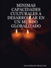 Minimas capacidades culturales a desarrollar en un mundo Globalizado by...