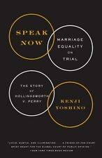Speak Now : Marriage Equality on Trial by Kenji Yoshino Paperback Book