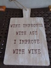 """LESSER & PAVEY """"Wine Improves With Age I Improve With Wine PLAQUE"""