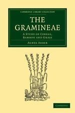 The Gramineae : A Study of Cereal, Bamboo and Grass by Agnes Arber (2010,...