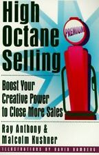 High Octane Selling: Boost Your Creative Power to Close More Sales