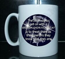 THE BEST WAY TO GET ON WITH A BRITISH SHORTHAIR CAT Novelty Tea/Coffee Mug Gift