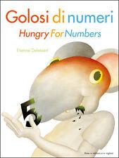 Golosi di numeri - Hungry For Numbers. di Etienne Delessert - Ed. Motta Junior