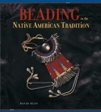 Beading in the Native American Tradition, Dean, David, Good Book