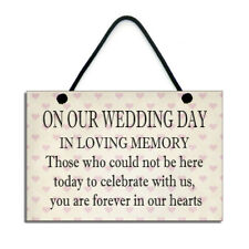On Our Wedding Day in Loving Memory Handmade Heaven Home Sign/Plaque 319