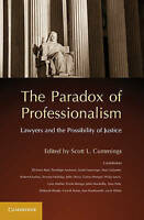 The Paradox of Professionalism. Lawyers and the Possibility of Justice (Paperbac