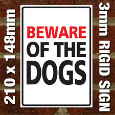 'BEWARE OF THE DOGS' SIGN - EXTERNAL 3MM RIGID SIGN