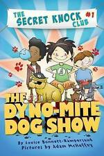 NEW The Dyno-Mite Dog Show (The Secret Knock Club) by Louise Bonnett-Rampersaud