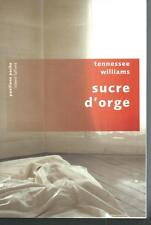 Sucre d'orge.Tennessee WILLIAMS . Pavillons Poche W003
