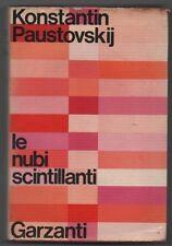 LE NUBI SCINTILLANTI - KONSTANTIN PAUSTOVSKIJ - GARZANTI 1970