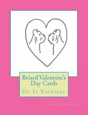 Briard Valentine's Day Cards : Do It Yourself by Gail Forsyth (2015, Paperback)