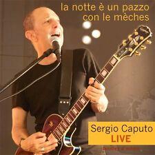 CD SERGIO CAPUTO La Notte E' Un Pazzo Con Le Mèches