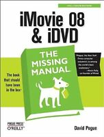 iMovie 08 & iDVD: The Missing Manual