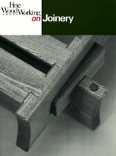 Fine Woodworking On Joinery: 36 articles selected by the Editors of Fine Woodw