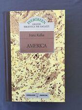 AMERICA - FRANZ KAFKA - Mondadori De Agostini 1989 Evergreen biblioteca ragazzi