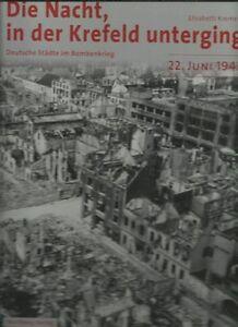 DIE NACHT, ALS KREFELD UNTERGING - 22.JUNI 1943 * E.PETERS* WARTBERG VLG (SZ207