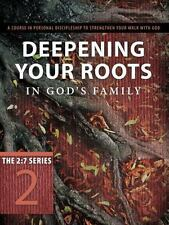 Deepening Your Roots In God's Family: A Course In Personal Discipleship To St...
