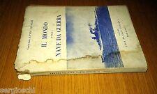 ENNIO GIUNCHI - IL MONDO DELLA NAVE DA GUERRA - 1949 - LEGA NAVALE ITALIANA -SM7
