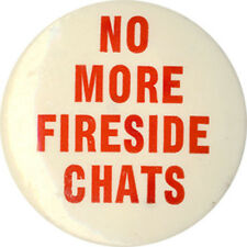 1940 Anti Franklin Roosevelt NO MORE FIRESIDE CHATS Willkie Slogan Button (4378)