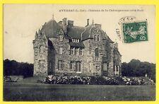cpa Ecrite en 1909 AVESSAC (Loire Atlantique) CHÂTEAU de la CHATAIGNERAIE