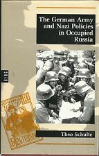 The German Army and Nazi Policies in Occupied Russia by Theo Schulte