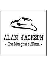 Alan Jackson - The Bluegrass Album NEW CD
