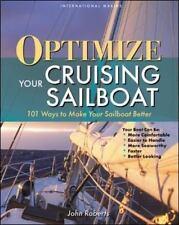 Optimize Your Cruising Sailboat : 101 Ways to Make Your Sailboat Better