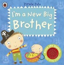 I'm a New Big Brother: A Pirate Pete book by Amanda Li (Board book, 2013)