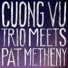 Cuong Vu, Cuong Vu T - Cuong Vu Trio Meets Pat Metheny [New CD]
