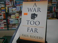 A War Too Far: Iraq, Iran and the New American Century by Paul Rogers...