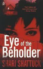 Eye of the Beholder by Shari Shattuck (2007, Paperback)