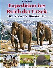 Expedition ins Reich der Urzeit. Die Erben der Dinosauri... | Buch | Zustand gut