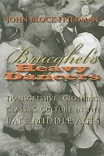 Brueghel's Heavy Dancers : Transgressive Clothing, Class, and Culture in the...