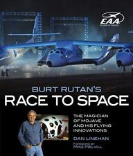 Burt Rutan's Race to Space: The Magician of Mojave and His Flying Innovations, L