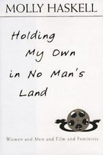 Holding My Own in No Man's Land: Women and Men and Film and Feminists, Haskell,