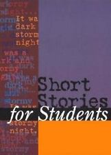 Short Stories for Students: Presenting Analysis, Context & Criticism on Commonly