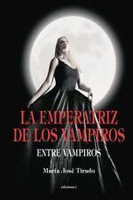 Entre Vampiros: La Emperatriz de Los Vampiros by María Tirado (2014, Paperback)