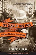 The Gangs of New York : An Informal History of the Underworld by Herbert...