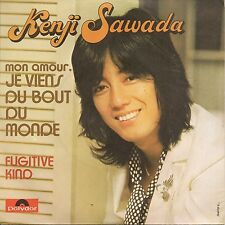 """45 TOURS / 7"""" SINGLE-KENJI SAWADA-- MON AMOUR JE VIENS DU BOUT DU MONDE--1974"""