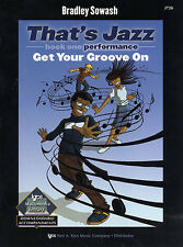 Bradley Sowash THATS Jazz GET YOUR GROOVE sur apprendre Piano Music Book 1