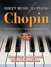 Frederic Chopin: Sheet Music for Piano. From Easy to Advanced; Over 25 masterpie