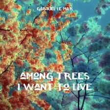 Gabriel Le Mar - Among Trees I Want To Live [New CD]