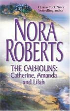 The Calhouns-Catherine, Amanda and Lilah by Nora Roberts (2005, Paperback) 6138