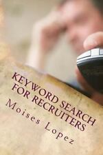 Keyword Search for Recruiters : A Collection of Smart and Simple Search...