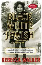 Black, White & Jewish: Autobiography of a Shifting Self, Walker, Rebecca, Good B