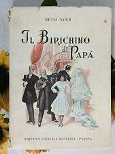 Il Birichino di Papà di H.Koch illust. di J.Sabattini Ed. Libraia Siciliana 1946
