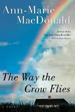 The Way the Crow Flies by Ann-Marie MacDonald (2003, Hardcover)