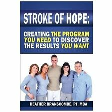 Stroke of Hope : Creating the Program You Need to Discover the Results You...