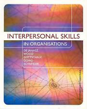 Interpersonal Skills in Organisations by Lorene Gottschalk, Karen Dowd,...